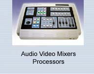Audio Video Mixers Processors Products