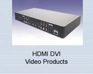 HDTV HDMI DVI Video Products