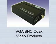 VGA BNC Coax Video Products